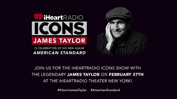 image for Join Us For The iHeartRadio ICONS Show With The Legendary JAMES TAYLOR On February 27th At The iHeartRadio Theater New York!