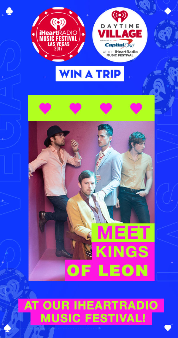 Meet kings of leon at our iheartradio music festival enter now for your chance to win airfare hotel and tickets to las vegas for a meet and greet experience with kings of leon well hook you and a guest up m4hsunfo