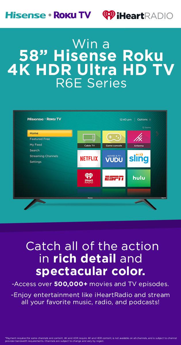 "Win a 58"" Hisense Roku 4K HDR Ultra HD TV R6E Series"