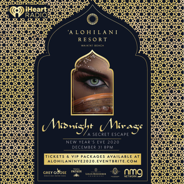 None -  Enter to win tix to  iHeartRadio's Midnight Mirage NYE 2020 at Alohilani Resort