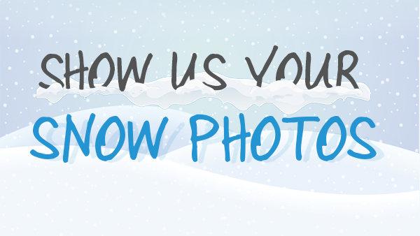 None - Show us your snow photos!