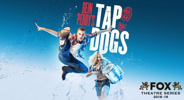 None -  Win tickets to see Tap Dogs at the Fox Theatre
