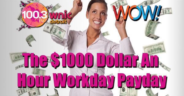 None - The $1000 An Hour Workday Payday
