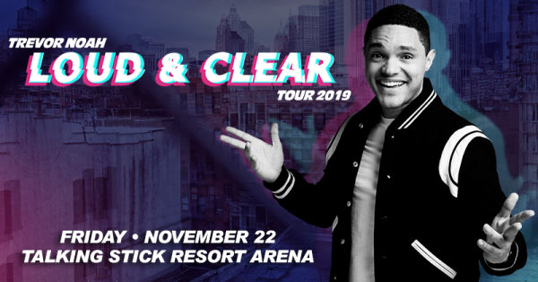 None - Win tickets to see Trevor Noah!