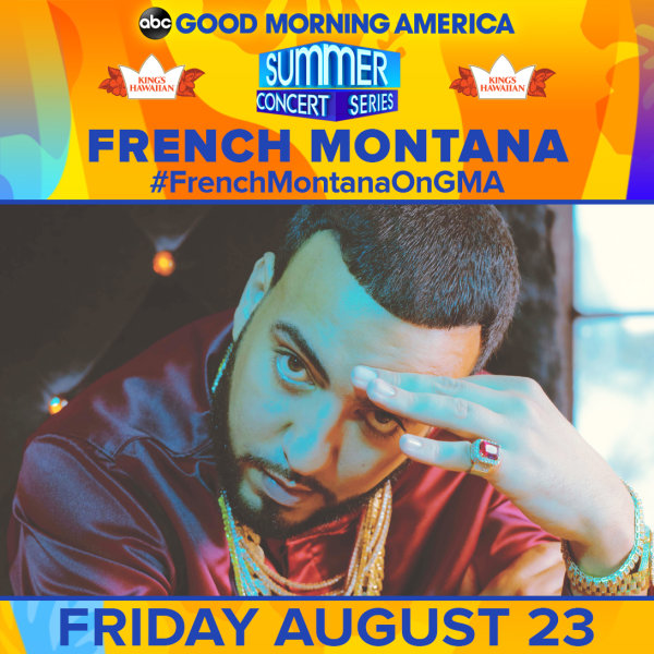 None - See French Montana at the GMA Summer Concert Series!
