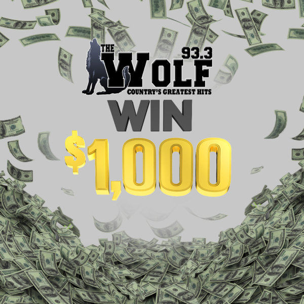 None - Listen to win $1,000 every hour on 93.3 The Wolf!