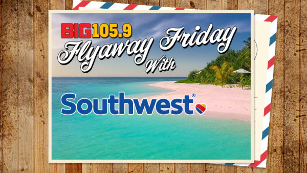 None -      Flyaway Friday with Southwest Airlines ®