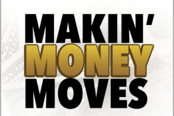 None -  Makin' Money Moves and Win Cash