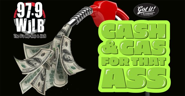 None - 97.9 WJLB Is Giving You Cash & Gas For That Ass!!!