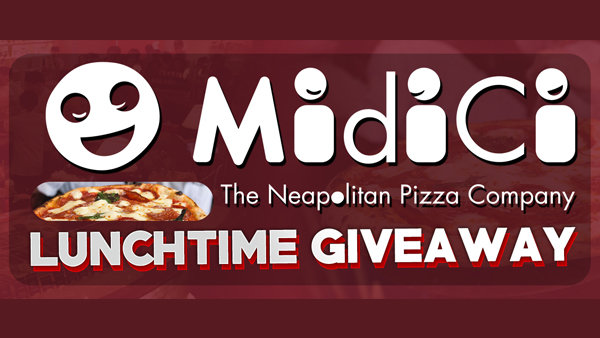None - Midici Pizza Lunchtime Giveaways!