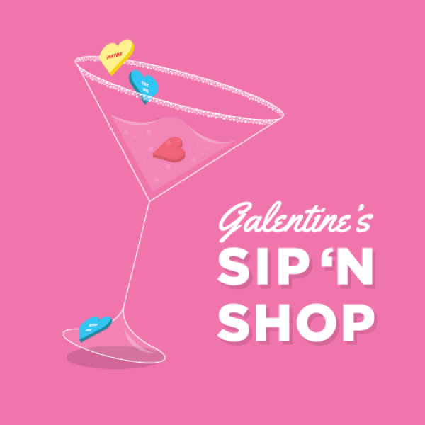 None - Galentines Sip N Shop