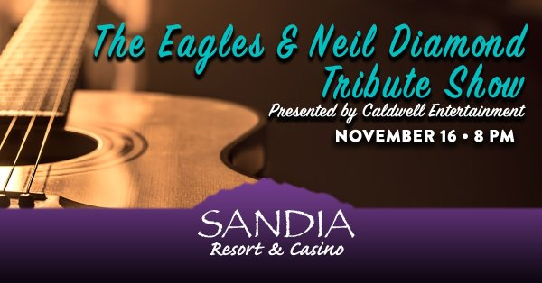 None - Win The Eagles & Neil Diamond Tribute Show Tickets