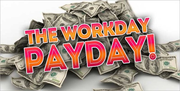 None -        The Workday Payday Gives You a Shot at $1000!