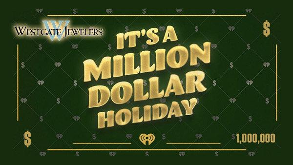 None - It's A Million Dollar Holiday on Newsradio 790 WAEB!