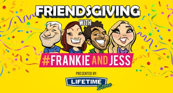 None - The Lifetime Store Presents The 2nd Annual Friendsgiving with Frankie & Jess!