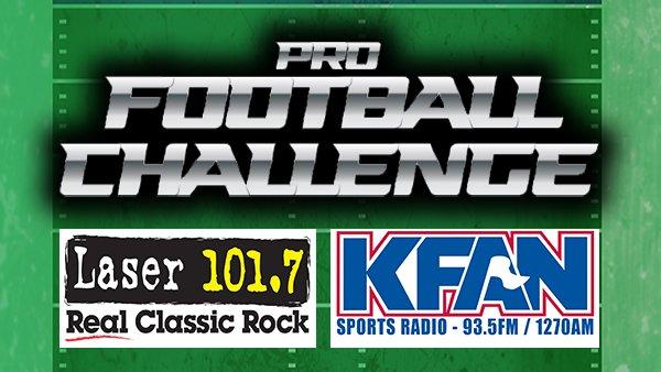 None - Pro Football Challenge on Laser 101.7 & KFAN-AM/FM