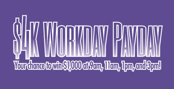 None -  Lite FM Has Your Share of $4K With Our Workday Payday!