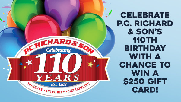 None - Celebrate P.C. Richard & Son's 110 Years With Your Shot at a $250 Gift Card!