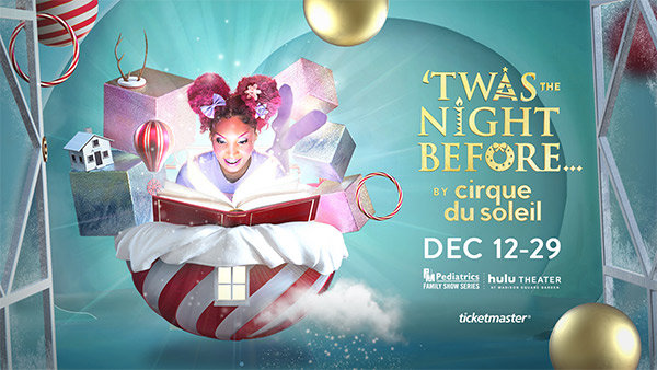 None - Enter to Win a Pair of Tickets To See Cirque Du Soleil 'Twas The Night Before