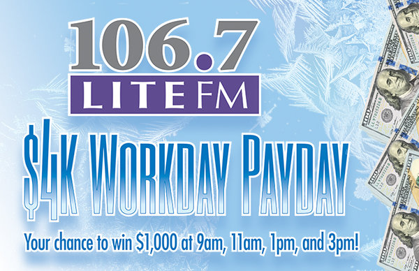 None - Lite FM $4K Workday Payday!