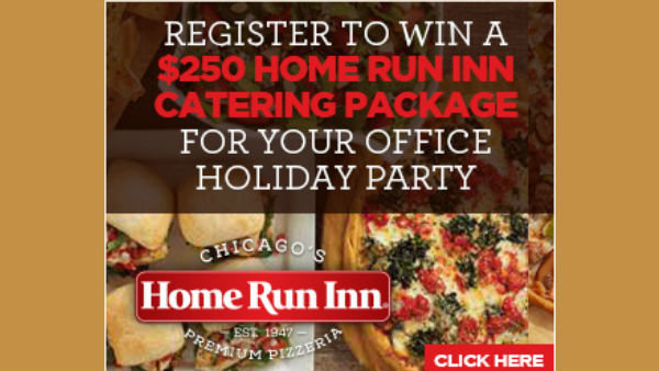 None -     Enter for a chance to win a $250 catering package from Home Run Inn