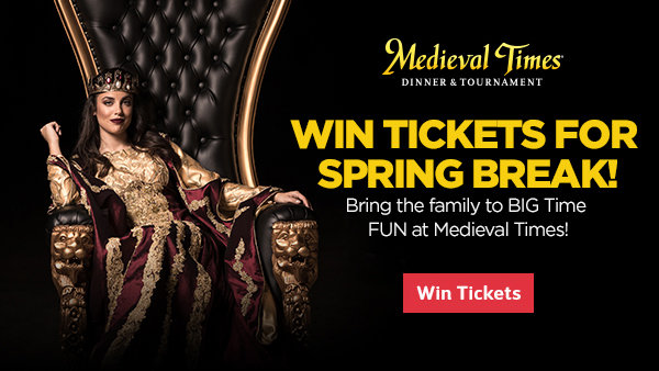 None - Enter to win passes to Medieval Times for Spring Break!
