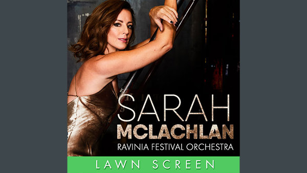 None -           Enter to win tickets to see Sarah McLachlan at Ravinia