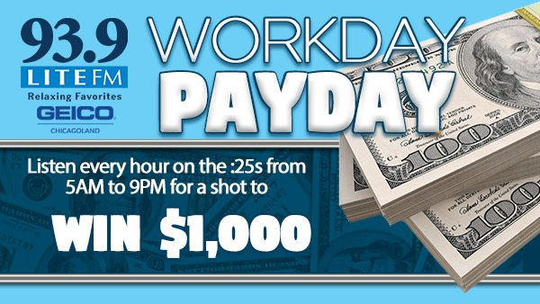 None -   $1,000 Workday Pay Day