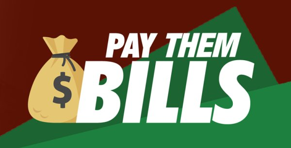 None - Pay Them Bills!