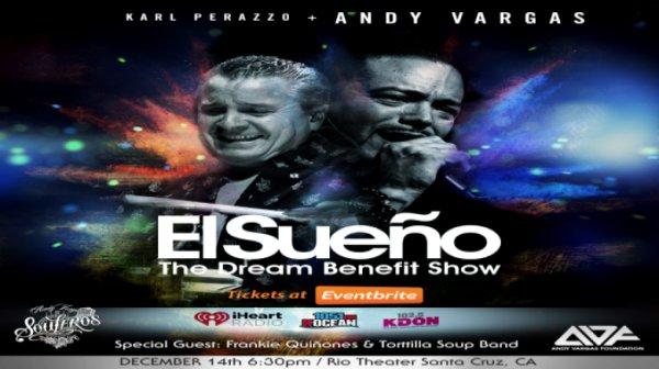 None - The Andy Vargas Foundation presents El Sueño...The Dream Benefit Show