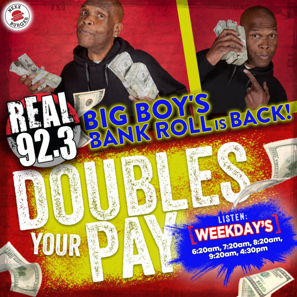 None -    Big Boy's Bankroll Doubles Your Pay