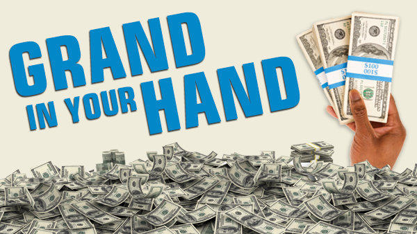 None -  A Grand In Your Hand - Win $1,000!