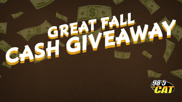 None -  Great Fall Cash Giveaway