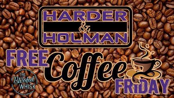 None - Harder & Holman Free Coffee Friday!