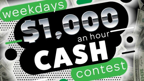 None - $1,000 An Hour Cash Contest