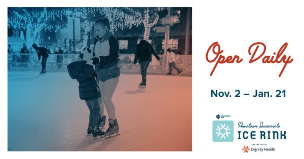 None - Win a pair of tickets to the Downtown Sacramento Ice Rink!
