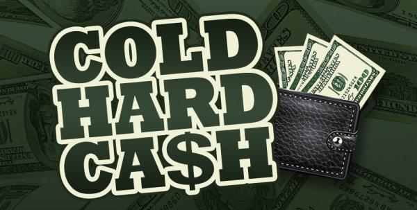 None -   Cold Hard Cash Contest - Win $1,000!