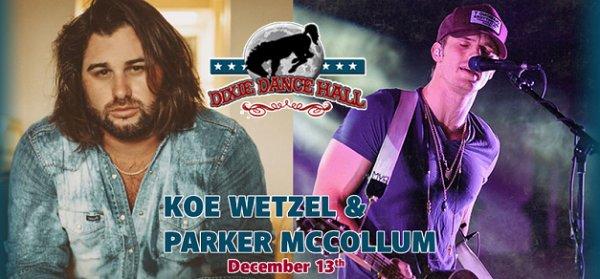 None - Koe Wetzel & Parker McCullom Dec. 13th @ Dixie Dance Hall