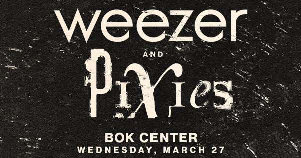 None - Win Tickets to Weezer and The Pixies 3/27/19 - BOK Center