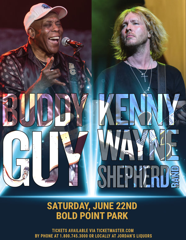 None - Buddy Guy & Kenny Wayne at Bold Point Park!