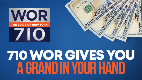 None -  New York's 710 WOR Wants to Put a Grand In Your Hand!