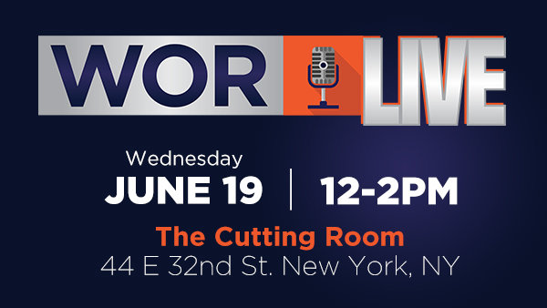 None -  Experience WOR Live on June 19th at the Cutting Room