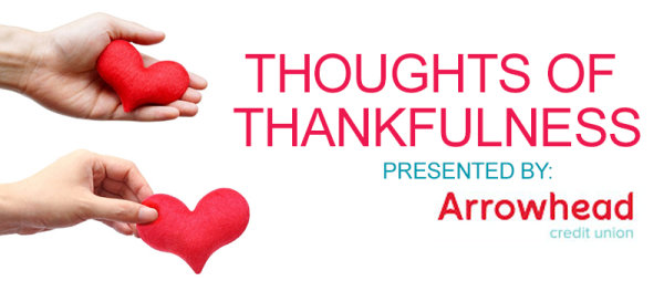 None - Thoughts of Thankfulness presented by Arrowhead Credit Union