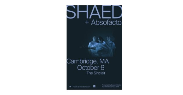 None - Win tickets to see SHAED at The Sinclair!