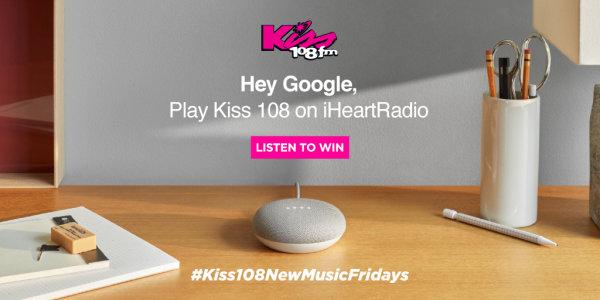 None - #Kiss108NewMusicFridays with Google Home Mini