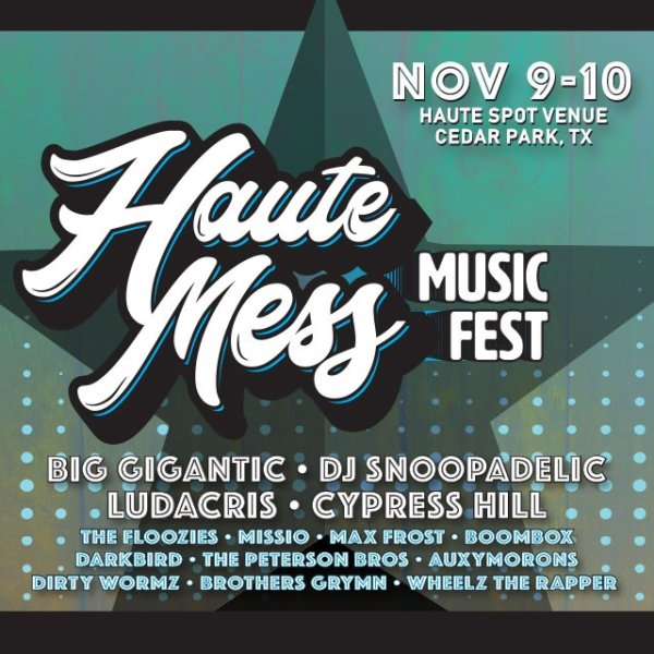 None - Register to win VIP Passes to the Haute Mess Music Festival in Austin