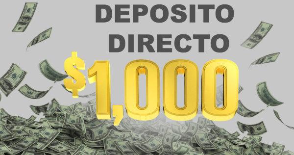 None - Gana $1000 dieciséis veces al día con el Deposito Directo!