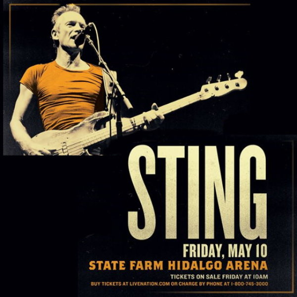 None - Sting Live May 10th at The State Farm Hidalgo Arena!