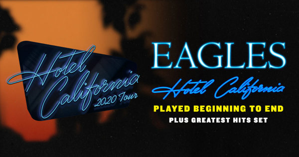 None - Eagles Hotel California 2020 Tour March 6th & 7th at The Toyota Center in Houston