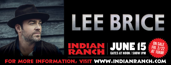 None -   See Lee Brice At Indian Ranch!